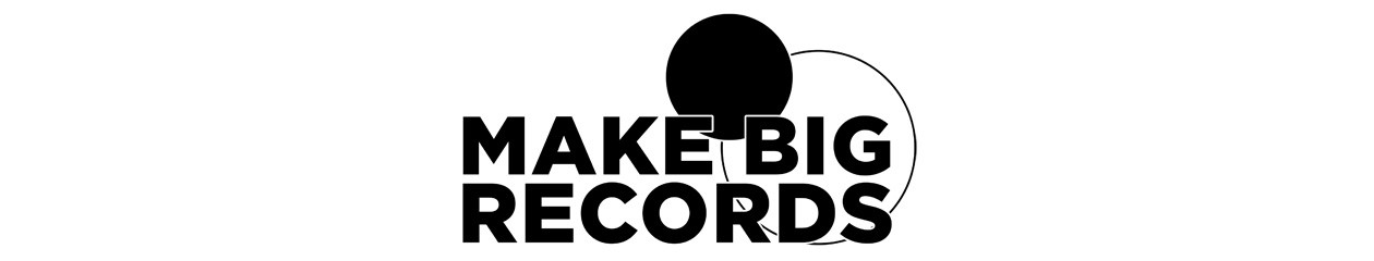 Make Big Records